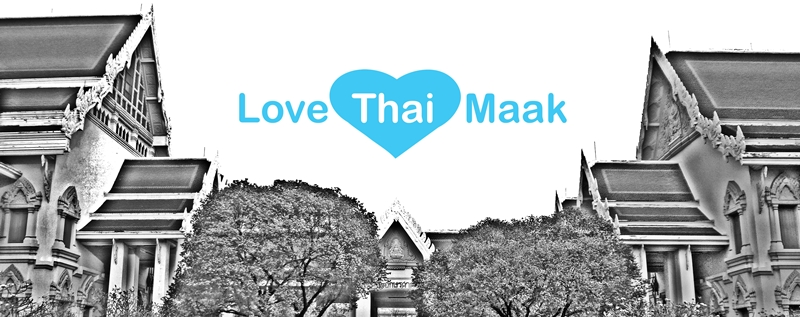 Love Thai Maak | Travel to Thailand through local eyes